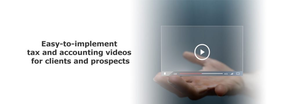 hand holding a digital render of online video and text that says easy-to-implement tax anad accounting videos for clients and prospects